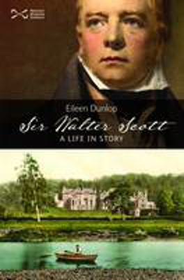 Picture of Sir Walter Scott: A Life in Story