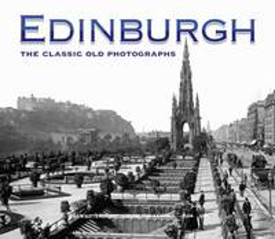 Picture of Edinburgh: The Classic Old Photographs