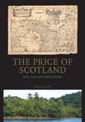 Picture of The Price of Scotland: Darien, Union and the Wealth of Nations