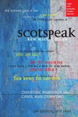 Picture of Scotspeak: A Guide to the Pronunciation of Modern Urban Scots