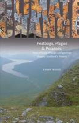 Picture of Peatbogs, Plague and Potatoes: How Climate Change and Geology Shaped Scotland's History