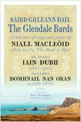 Picture of The Glendale Bards: A Selection of Songs and Poems by Niall Macleoid (1843-1913), 'The Bard of Skye', His Brother Iain Dubh (1847-1901) and Father Domhnall nan Oran (c.1787-1873)