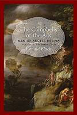 Picture of The Campbells of the Ark: Men of Argyll in 1745 - Volume 1