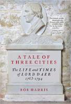 Picture of A Tale of Three Cities: The Life and Times of Lord Daer, 1763-1794