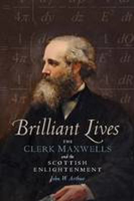 Picture of Brilliant Lives: The Clerk Maxwells and the Scottish Enlightenment