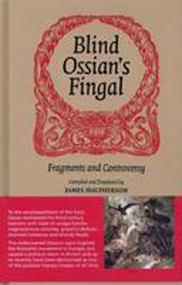 Picture of Blind Ossian's Fingal: Fragments and Controversy