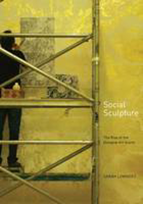 Picture of Social Sculpture: The Rise of the Glasgow Art Scene