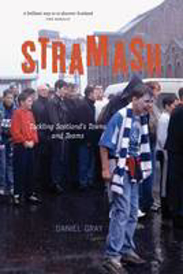 Picture of Stramash: Tackling Scotland's Towns and Teams