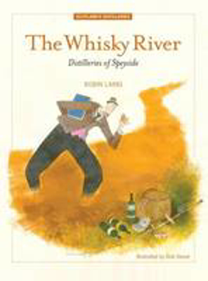 Picture of The Whisky River: Distilleries of Speyside