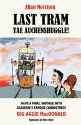 Picture of Last Tram tae Auchenshuggle!