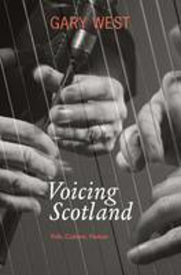 Picture of Voicing Scotland: Folk, Culture, Nation