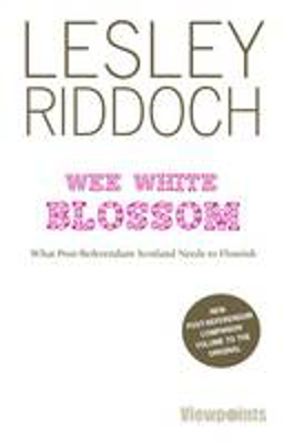 Picture of Wee White Blossom: What Post-Referendum Scotland Needs to Flourish