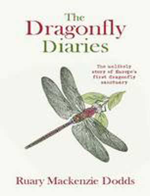 Picture of The Dragonfly Diaries: The Unlikely Story of Europe's First Dragonfly Sanctuary