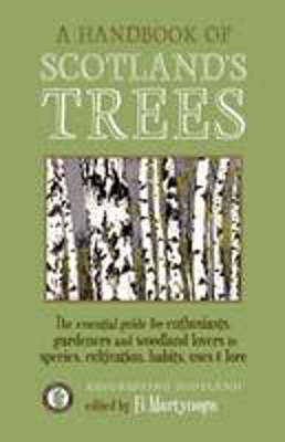 Picture of A Handbook of Scotland's Trees: The Essential Guide for Enthusiasts, Gardeners and Woodland Lovers to Species, Cultivation, Habits, Uses & Lore