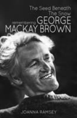 Picture of The Seed Beneath the Snow: Remembering George Mackay Brown