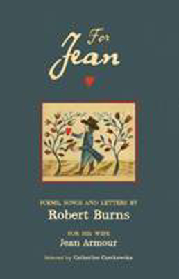 Picture of For Jean: Poems, Songs and Letters by Robert Burns