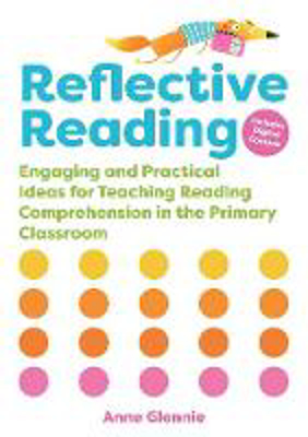 Picture of Reflective Reading: Engaging and Practical Ideas for Teaching Reading Comprehension in the Primary Classroom