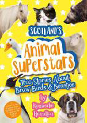Picture of Scotland's Animal Superstars: True Stories About Braw Birds and Beasties