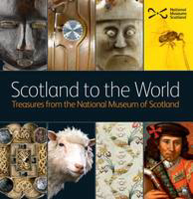 Picture of Scotland to the World: Treasures from the National Museum of Scotland