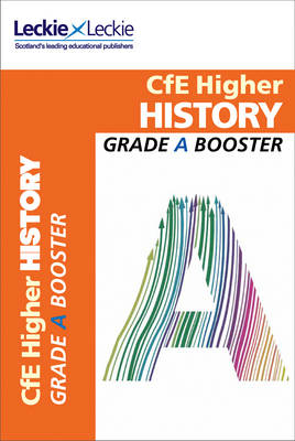 Picture of Grade Booster for CfE SQA Exam Revision - Higher History Grade Booster for SQA Exam Revision: Maximise Marks and Minimise Mistakes to Achieve Your Best Possible Mark