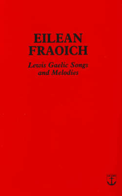 Picture of Eilean Fraoich: Lewis Gaelic Songs and Melodies