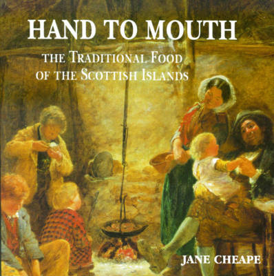 Picture of Hand to Mouth: The Traditional Food of the Scottish Islands