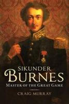 Picture of Sikunder Burnes: Master of the Great Game