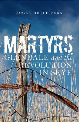 Picture of Martyrs: Glendale and the Revolution in Skye