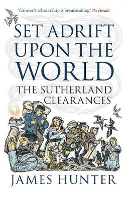 Picture of Set Adrift Upon the World: The Sutherland Clearances