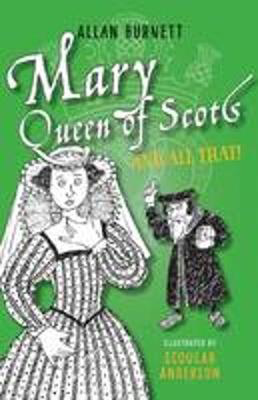Picture of Mary Queen of Scots and All That