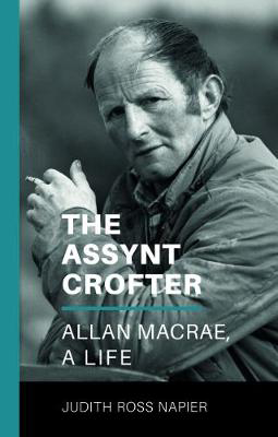 Picture of The Assynt Crofter: Allan MacRae, A Life