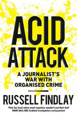 Picture of Acid Attack: A Journalist's War with Organised Crime