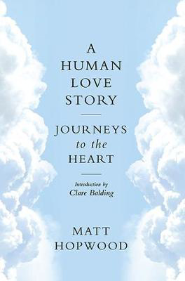 Picture of A Human Love Story: Journeys to the Heart