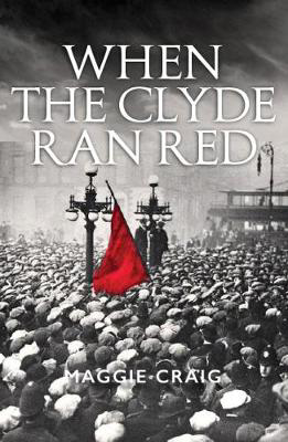 Picture of When The Clyde Ran Red: A Social History of Red Clydeside