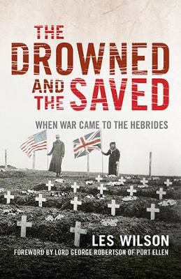 Picture of The Drowned and the Saved: When War Came to the Hebrides