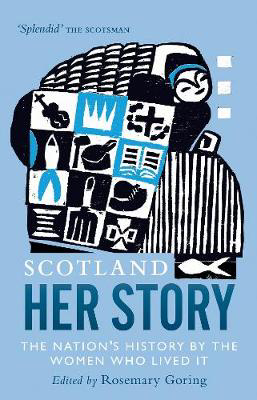 Picture of Scotland: Her Story: The Nation's History by the Women Who Lived It