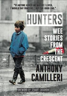 Picture of Hunters: Wee Stories From The Crescent: A Reminiscence of Perth's Hunter Crescent