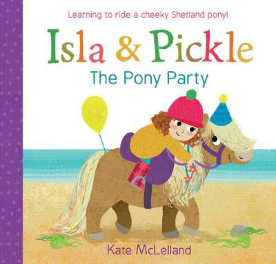 Picture of Isla and Pickle: The Pony Party
