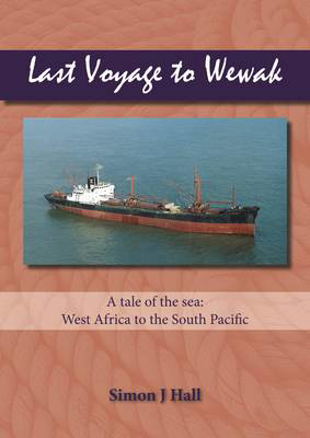 Picture of Last Voyage to Wewak: A Tale of the Sea, West Africa to South Pacific