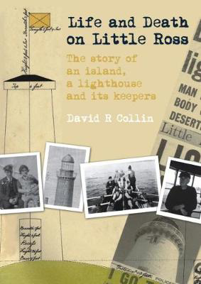 Picture of Life and Death on Little Ross: The Story of an Island, a Lighthouse and its Keepers