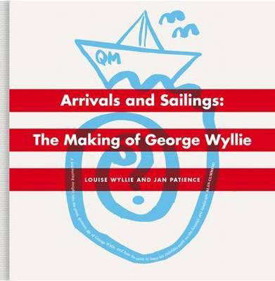 Picture of Arrivals And Sailings: The Making of George Wyllie