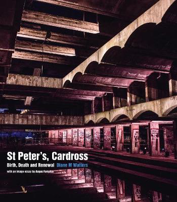 Picture of St Peter's, Cardross: Birth, Death and Renewal