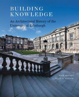 Picture of Building Knowledge: An Architectural History of the University of Edinburgh
