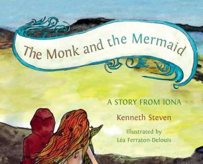 Picture of The Monk and the Mermaid: A Story from Iona, Told for Children