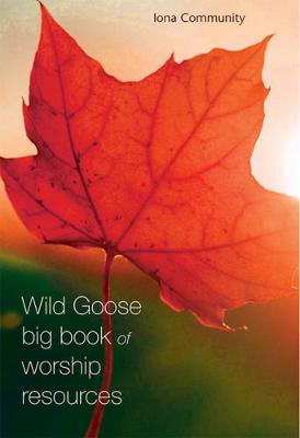 Picture of The Wild Goose Big Book of Worship Resources