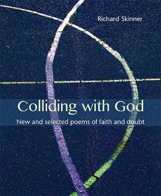 Picture of Colliding with God: New and selected poems of faith and doubt