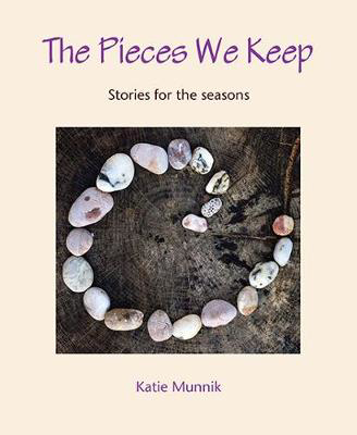 Picture of The Pieces We Keep: Stories for the seasons