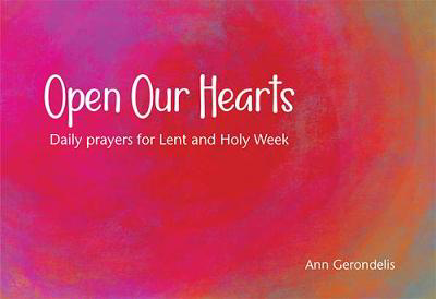 Picture of Open Our Hearts: Daily prayers for Lent and Holy Week