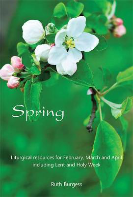 Picture of Spring: Liturgical resources for February, March and April including Lent and Holy Week