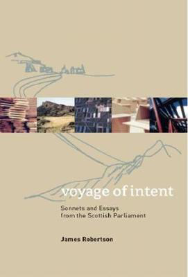 Picture of Voyage of Intent: Sonnets and Essays from the Scottish Parliament